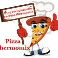 Pizza con thermomix (Recopilatorio)